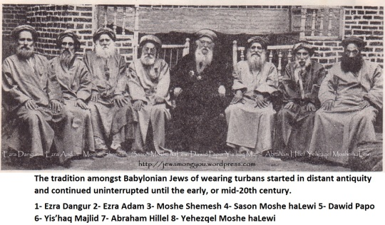 the tradition amongst Babylonian Jews of wearing turbans started in distant antiquity and continued uninterrupted until the early, or mid-20th century