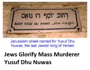 Jews Glorify Mass Murderer Yusuf Dhu Nuwas