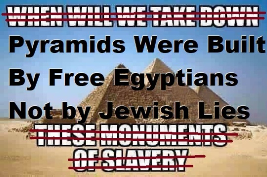 Pyramids Were Built By Free Egyptians Not Jewish Lies