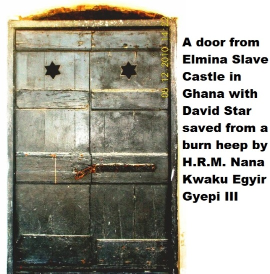 A door from Elmina Slave Castle in Ghana with David Star saved from a burn heep by H.R.M. Nana Kwaku Egyir Gyepi III