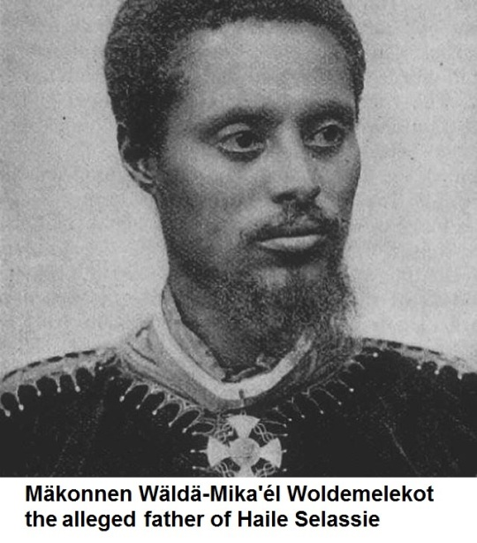 Mäkonnen Wäldä-Mika'él Woldemelekot the alledge father of Haile Selassie
